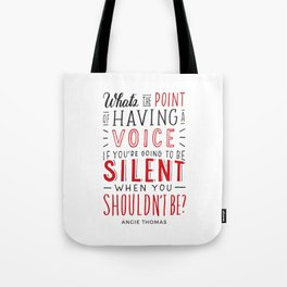 What's the Point of Having a Voice? - The Hate U Give Tote Bag