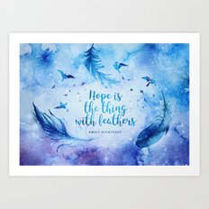 Hope is the thing with feathers Art Print