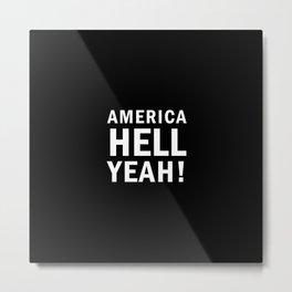 America Hell Yeah – USA - 4th of july Metal Print