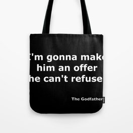The Godfather quote Tote Bag