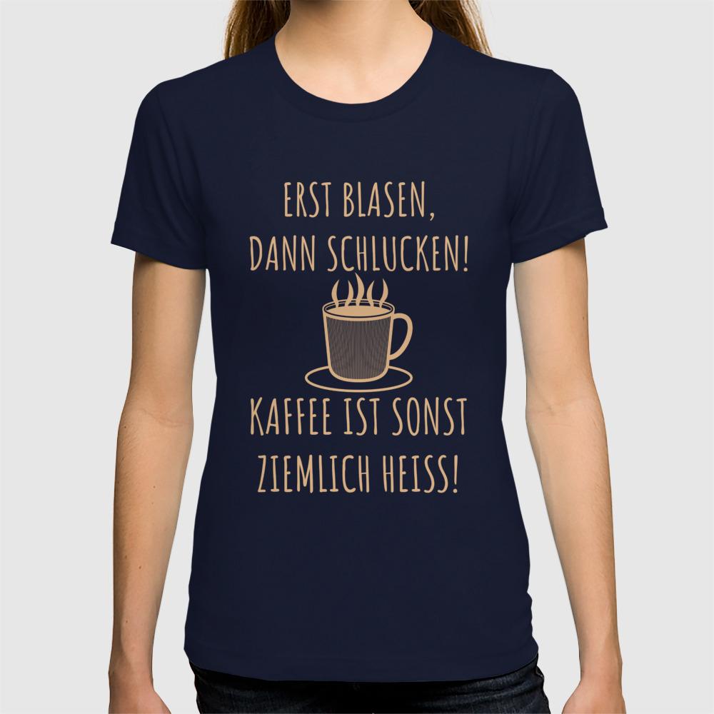 Größe 40 Kundschaft zuerst Sonderkauf Erst Blasen, dann Schlucken   Kaffee Spruch T-shirt