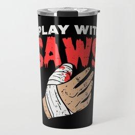 I Play With Saws Carpenter Woodworker Wordplay Travel Mug