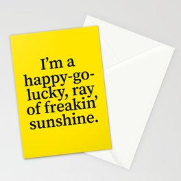 I'm a Happy Go Lucky Ray of Freakin' Sunshine Stationery Cards