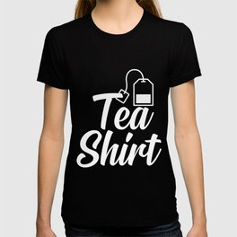 It's A Tea Shirt, Tea Maker, Favorite Tea T-shirt
