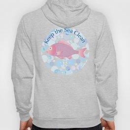 Keep the Sea Clean Hoody