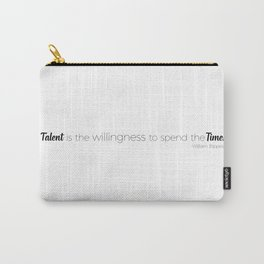 Talent is the Willingness to Spend the Time Carry-All Pouch