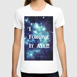 Turquoise Teal Galaxy : I Forgive It All T-shirt