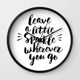 Leave a Little Sparkle Wherever You Go black-white quotes typography design home wall decor Wall Clock