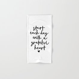 Start Each Day With a Grateful Heart black and white typography minimalism home room wall decor Hand & Bath Towel