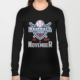 Baseball Legends Are Born In November T-Shirts and Hoodies Long Sleeve T-shirt