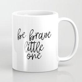 Be Brave Little One, Nursery, Printable, Nursery Wall Art Coffee Mug