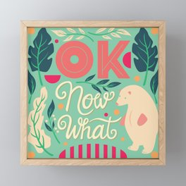 OK Now What 03 Framed Mini Art Print