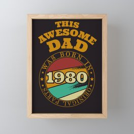 Awesome Dad Gift Idea 1980 Framed Mini Art Print