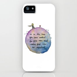 """It is the time you have wasted for your rose that makes your rose so important."" iPhone Case"