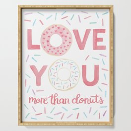 Love You More Than Donuts Serving Tray