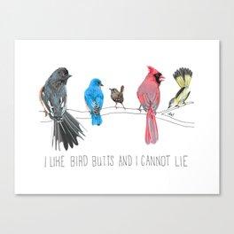 I Like Bird Butts And I Cannot Lie Canvas Print