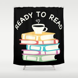 Ready To Read Books Coffee Book Reading Bookworm Gift Shower Curtain