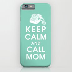 Keep Calm and Call Mom iPhone 6s Slim Case
