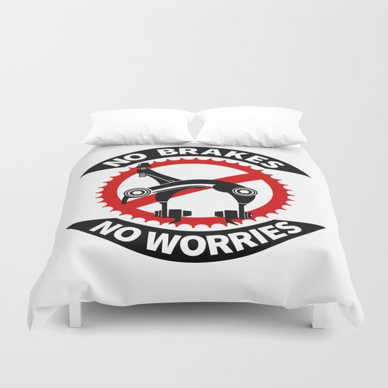 No Brakes No Worries Duvet Cover