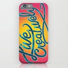 Live Creatively! iPhone 6s Slim Case