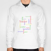 teacher Hoodies featuring Teacher by Sylvia C