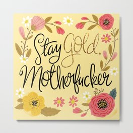 Pretty Sweary- Stay Gold MotherF'er Metal Print