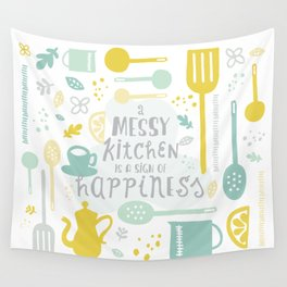 A Messy Kitchen is a Sign of Happiness Wall Tapestry