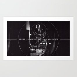 There Is Nothing So Stable As Change Art Print