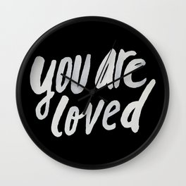 You Are Loved II Wall Clock