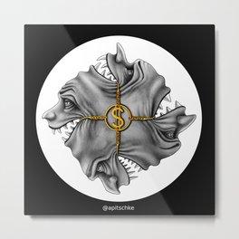 Grins of Greed Metal Print