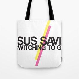 Jesus Saves. Thank you Geico! Tote Bag