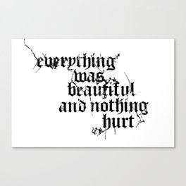 Nothing Hurt Canvas Print