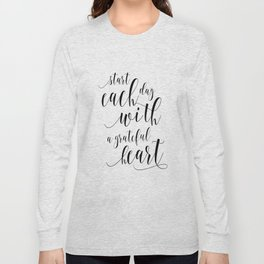 HOME OFFICE DESK, Start Each Day With A Grateful Heart,Office Sign,Quote Prints,Motivational Poster Long Sleeve T-shirt