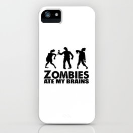 zombies ate my brains iPhone Case