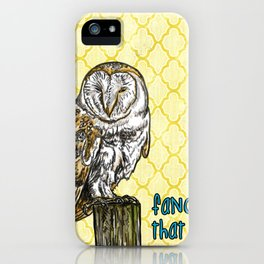 Fancy That Owl- Sassy Bird iPhone Case