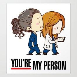 Grey's Anatomy - You're My Person! Art Print