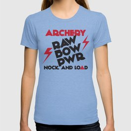 RAW BOW POWER * NOCK & LOAD * ARCHERY T-shirt