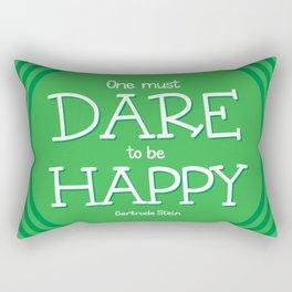 Dare to be Happy Rectangular Pillow