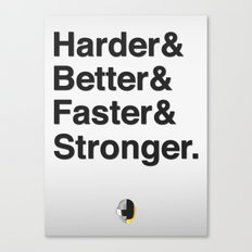 Harder, Better, Faster, Stronger. (Daft Punk) Canvas Print