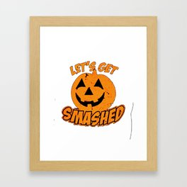 let's get smashed Framed Art Print