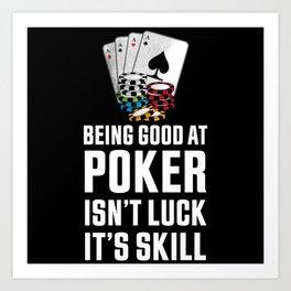 Good at Poker   Funny Gambling Gift Art Print