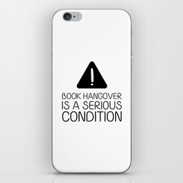 Book hangover is a serious condition iPhone Skin