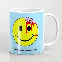 Have a nice apocalypse! Coffee Mug
