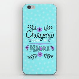 Chingona Como Mi Madre Turquiose iPhone Skin