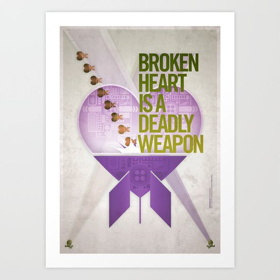 Broken Heart Is A Deadly Weapon Art Print