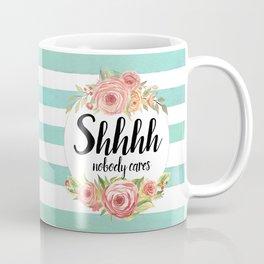 Shhh Shut up Coffee Mug