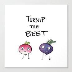 Turnip the Beet Canvas Print