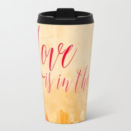 LOVE IS THE AIR Portrait Travel Mug