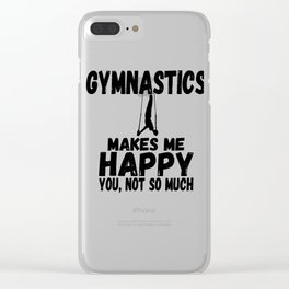 Gymnastics Make Me Happy You Not So Much Gymnast Clear iPhone Case