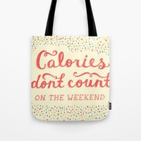 Calories Don't Count Tote Bag
